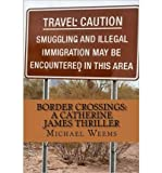 [ Border Crossings [ BORDER CROSSINGS ] By Weems, Michael ( Author )Feb-01-2012 Paperback