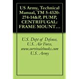 US Army, Technical Manual, TM 5-4320-274-14&P, PUMP, CENTRIFUGAL: FRAME MOUNTED, 1 1/2 IN. MIL-P-14514D, ELECTRICAL...