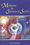 img - for By Joni Woelfel Meditations for Survivors of Suicide [Paperback] book / textbook / text book