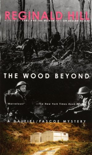 The Wood Beyond (Dalziel and Pascoe Mysteries)