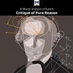 A Macat Analysis of Immanuel Kant's Critique of Pure Reason | Michael O'Sullivan