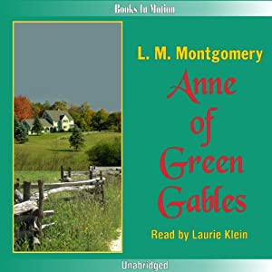Anne of Green Gables: Anne of Green Gables, Book 1 | [L. M. Montgomery]