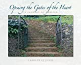 Image of Opening the Gates of the Heart: A Journey of Healing