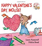 Happy Valentine's Day, Mouse! (If You Give...) (0061804320) by Numeroff, Laura
