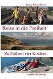 Reise in die Freiheit: Zu Fuß mit vier Kindern