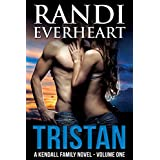 Tristan (The Kendall Family Series Book 1) ~ Randi Everheart
