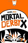 Mortal Derby X par Roch