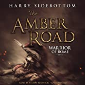 The Amber Road: Warrior of Rome, Book 6 | [Harry Sidebottom]