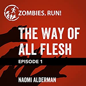 Episode 1: The Way of All Flesh