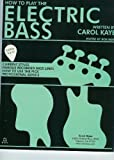 img - for How To Play The Electric Bass book and CD set by Carol Kaye (First classic bass book by Carol Kaye, changed the name of Fender Bass to