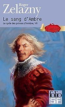 Le cycle des Princes d'Ambre, Tome 7 : Le sang d'Ambre par Zelazny