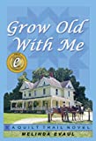 Grow Old With Me (The Quilt Trail Series Book 1)