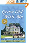 Grow Old With Me (The Quilt Trail Ser...