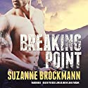 Breaking Point: Troubleshooters, Book 9 Audiobook by Suzanne Brockmann Narrated by Patrick Lawlor, Melanie Ewbank
