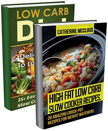 Low Carb Slow Cooker Recipes BOX SET 2 IN 1: 55 Amazing Low Carb Slow Cooker Recipes For Weight Watchers.: (Weight Watchers, Weight Loss Motivation, Weight ... tips, weight watchers for beginners Book 3) by Catherine McCloud, Lisa Gellar