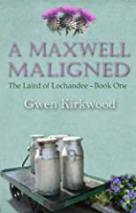 A Maxwell Maligned (Laird of Lochandee)