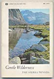 "Gentle Wilderness: The Sierra Nevada (text from John Muirs ""My First Summer in the Sierra"")"