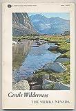 "Gentle Wilderness: The Sierra Nevada (text from John Muirs ""My First Summer in the Sierra"")"