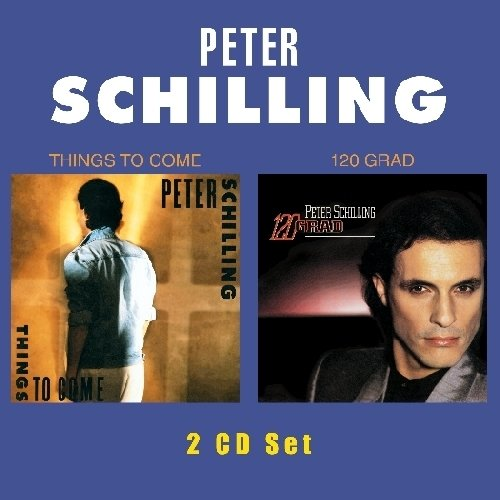 Peter Schilling - Things to Come/120 Grad - Zortam Music