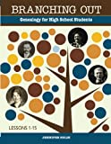 img - for Branching Out: Genealogy for High School Students Lessons 1-15 (Volume 1) book / textbook / text book