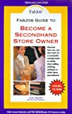 img - for FabJob Guide to Become a Secondhand Store Owner (FabJob Guides) book / textbook / text book