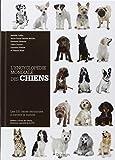 echange, troc Isabelle Collin, Marie-Paule Daniels-Moulin, Florence Desachy, Claire Dupuis, Collectif - L'Encyclopédie mondiale des chiens : Les 331 races reconnues à travers le monde