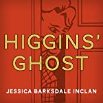 Higgins' Ghost | Jessica Barksdale Inclán