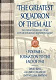 Image of GREATEST SQUADRON OF THEM ALL (VOLUME ONE): The Definitive History of 603 (City of Edinburgh) Squadron,  RAUXAF In Two Volumes
