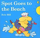 Spot Goes to the Beach (0140552812) by Hill, Eric