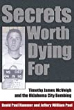 img - for Secrets Worth Dying For: Timothy James McVeigh and the Oklahoma City Bombing book / textbook / text book