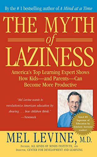 The Myth of Laziness, by Mel Levine M.D.