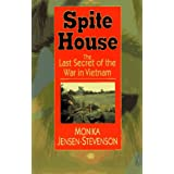Spite House: The Last Secret of the War in Vietnam ~ Monika Jensen-Stevenson