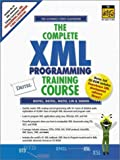 The Complete XML Programming Training Course (1st Edition) (0130895571) by Nieto, Tem