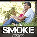 Up in Smoke: Embers and Ashes, Book 3 Audiobook by T.K. Chapin Narrated by Chris Abell