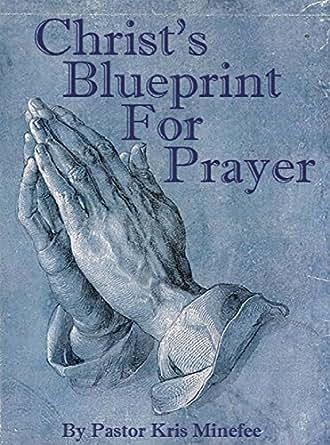 Christ's Blueprint for Prayer: Building My House of Prayer