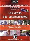 echange, troc Rémy Josseaume - Les droits des automobilistes : PV, radars, permis à points, assurances...défendez vos droits ! Guide juridique et pratique