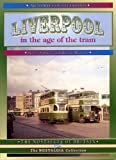 Liverpool in the Age of the Tram (Nostalgia of Britain) (1857941888) by Palmer, Steve