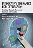 img - for Integrative Therapies for Depression: Redefining Models for Assessment, Treatment and Prevention book / textbook / text book