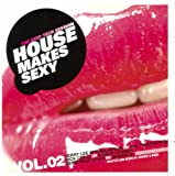 echange, troc VARIOUS ARTISTS - House Makes Sexy - Mixed By Jérome & Schmahl