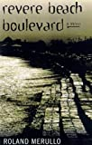 Revere Beach Boulevard: A Novel