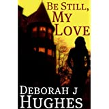 Be Still, My Love (Tess Schafer-Medium Book 1) ~ Deborah J Hughes