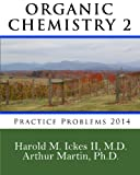 img - for Organic Chemistry 2 Practice Problems 2014 book / textbook / text book