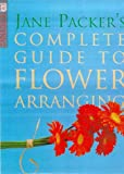 Jane Packer's Complete Guide to Flower Arranging