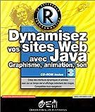 echange, troc Pierre-Yves Saumont, Antoine Mirecourt - Dynamisez vos sites Web avec Java : Graphisme, animation, son