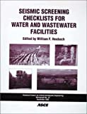 img - for Seismic Screening Checklists for Water and Wastewater Facilities (Monograph (American Society of Civil Engineers. Technical Council on Lifeline Earthquake Engineering), No. 22.) book / textbook / text book