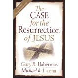 The Case for the Resurrection of Jesus ~ Gary R. Habermas