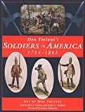 img - for Don Troiani's Soldiers in America 1754-1865 book / textbook / text book