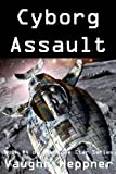 img - for Cyborg Assault (Book #4 of the Doom Star Series) book / textbook / text book