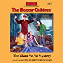 The Giant Yo-Yo Mystery: The Boxcar Children Mysteries, Book 107 (       UNABRIDGED) by Gertrude Chandler Warner Narrated by Tim Gregory