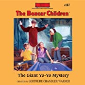The Giant Yo-Yo Mystery: The Boxcar Children Mysteries, Book 107 | Gertrude Chandler Warner